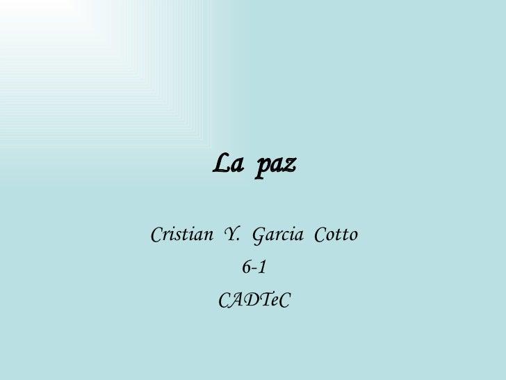 La  paz Cristian  Y.  Garcia  Cotto 6-1 CADTeC