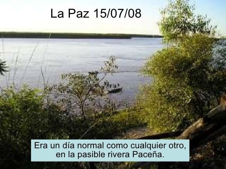 La Paz 15/07/08 Era un día normal como cualquier otro, en la pasible rivera Paceña.