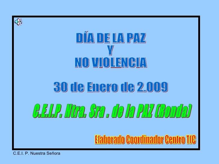 Día De La Paz 30 De Enero De 2007: DIA DE LA PAZ 30 DE ENERO 2009
