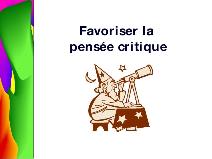 Favoriser la  pens ée critique