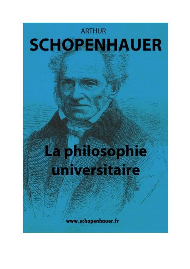 Arthur Schopenhauer La philosophie universitaire Traduit par Auguste Dietrich  Numérisation et mise en page par Guy Heff J...