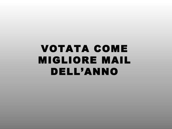 VOTATA COME MIGLIORE MAIL DELL'ANNO