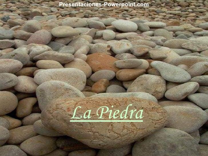 La Piedra Presentaciones-Powerpoint.com
