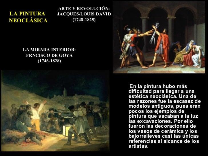 LA PINTURA  NEOCLÁSICA ARTE Y REVOLUCIÓN: JACQUES-LOUIS DAVID (1748-1825) LA MIRADA INTERIOR: FRNCISCO DE GOYA (1746-1828)...