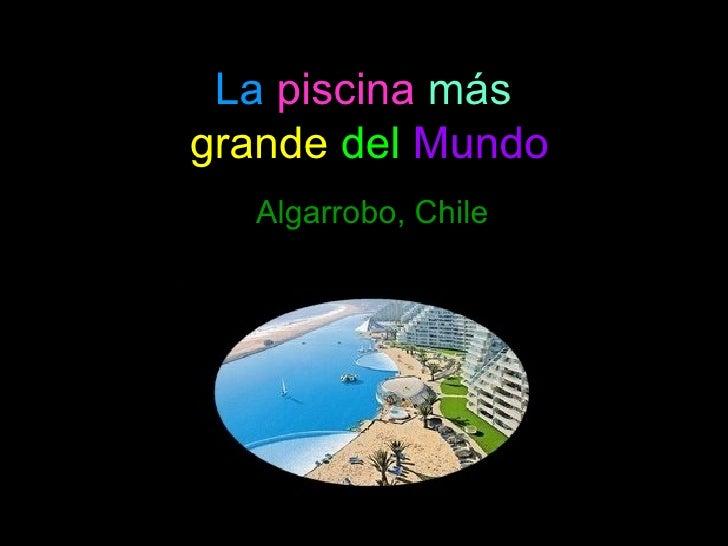 La   piscina   más  grande   del   Mundo Algarrobo, Chile