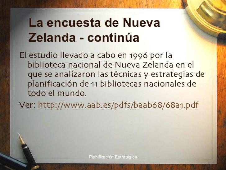 La encuesta de Nueva Zelanda - continúa <ul><li>El estudio llevado a cabo en 1996 por la biblioteca nacional de Nueva Zela...
