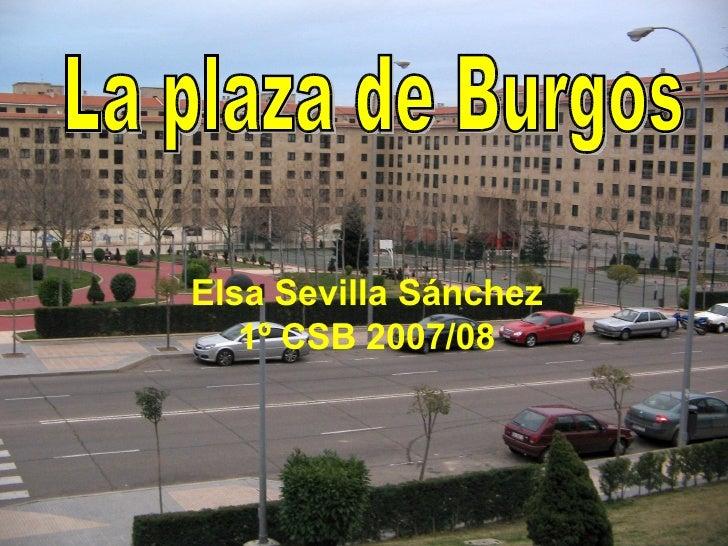 Elsa Sevilla Sánchez 1º CSB 2007/08 La plaza de Burgos