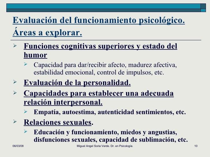 Evaluación del funcionamiento psicológico. Áreas a explorar.   <ul><li>Funciones cognitivas superiores y estado del humor ...