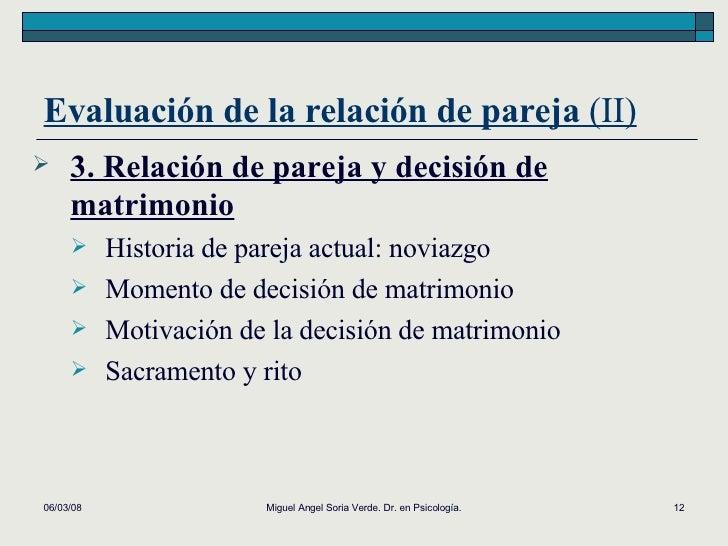 <ul><li>3. Relación de pareja y decisión de matrimonio   </li></ul><ul><ul><li>Historia de pareja actual: noviazgo </li></...