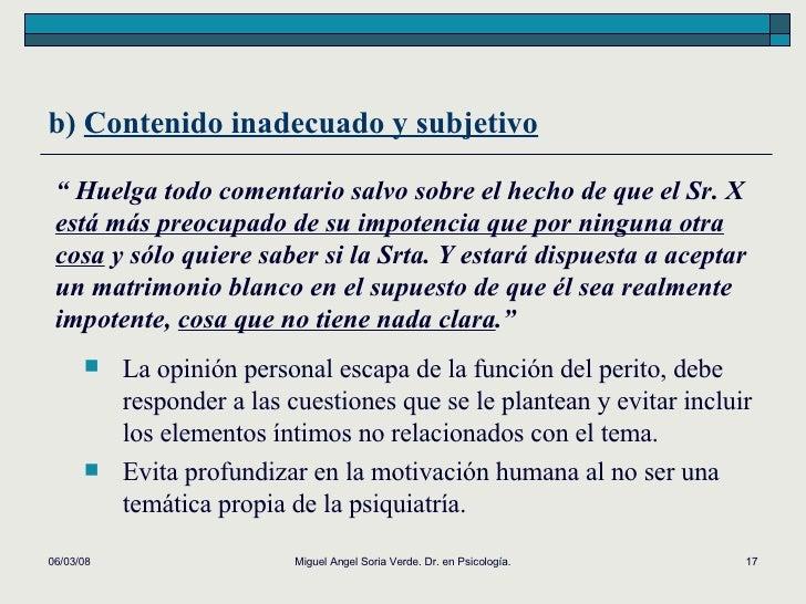"""b)  Contenido inadecuado y subjetivo 02/06/09 Miguel Angel Soria Verde. Dr. en Psicología. """"  Huelga todo comentario salvo..."""