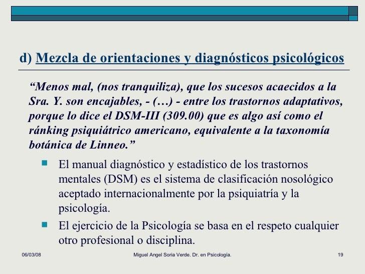 d)  Mezcla de orientaciones y diagnósticos psicológicos 02/06/09 Miguel Angel Soria Verde. Dr. en Psicología. <ul><ul><li>...
