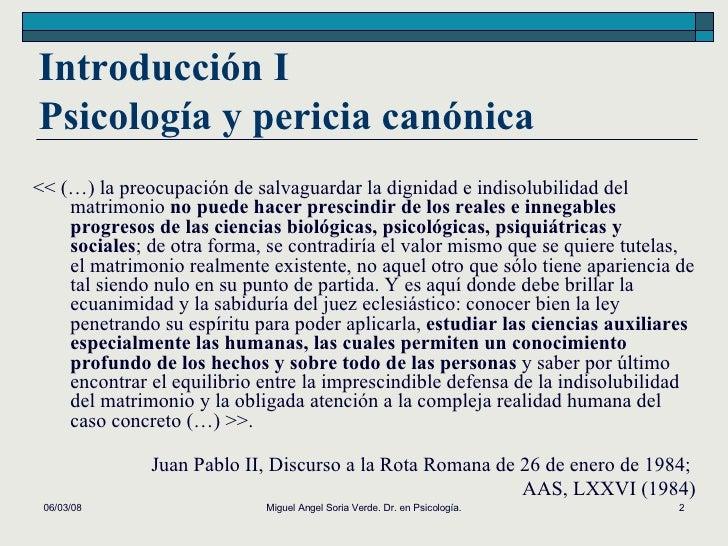 Introducción I  Psicología y pericia canónica <ul><li><< (…) la preocupación de salvaguardar la dignidad e indisolubilidad...