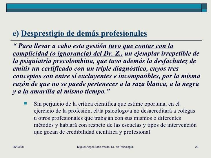 """e)  Desprestigio de demás profesionales 02/06/09 Miguel Angel Soria Verde. Dr. en Psicología. """"  Para llevar a cabo esta g..."""