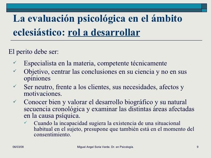 La evaluación psicológica en el ámbito eclesiástico:  rol a desarrollar   <ul><li>Especialista en la materia, competente t...