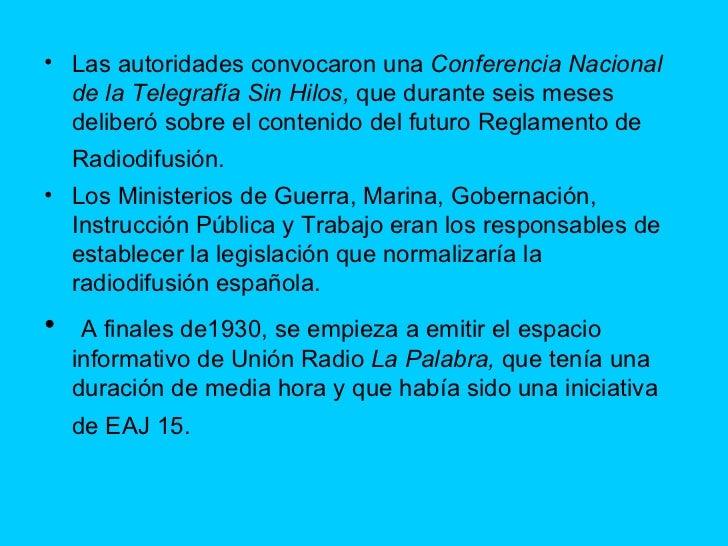 <ul><li>Las autoridades convocaron una  Conferencia Nacional de la Telegrafía Sin Hilos,  que durante seis meses deliberó ...