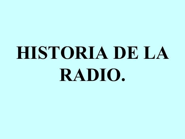 HISTORIA DE LA RADIO.