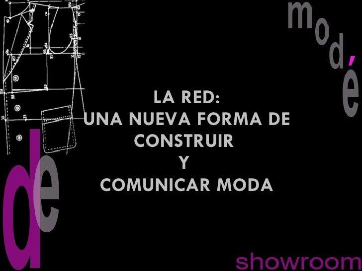 LA RED: UNA NUEVA FORMA DE CONSTRUIR  Y  COMUNICAR MODA