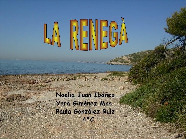 <ul><ul><li>Noelia Juan Ibáñez  </li></ul></ul><ul><ul><li>Yara Giménez Mas  </li></ul></ul><ul><ul><li>Paula González Rui...