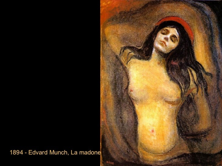<ul><li>1894 - Edvard Munch, La madone </li></ul>