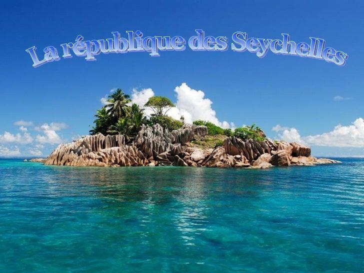 La république des Seychelles constitue un archipel formé de quelque 115 petites îles situées dans l'océan    Indien à 1800...