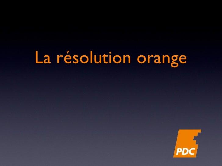 La résolution orange