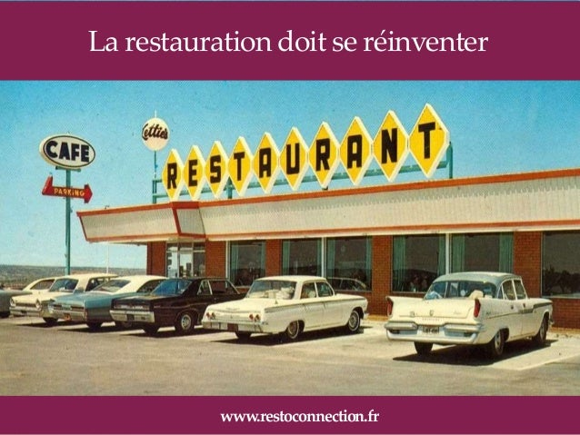 La restauration doit se réinventer  www.restoconnection.fr