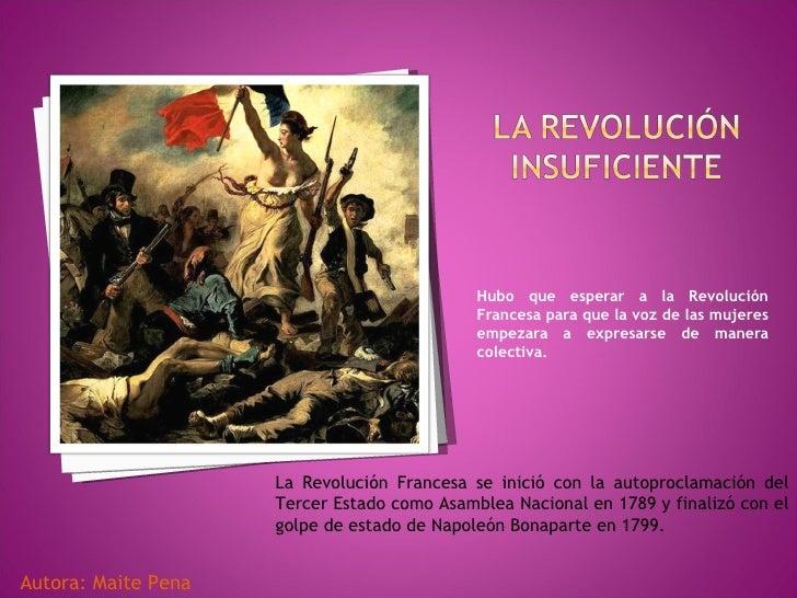 <ul><li>Hubo que esperar a la Revolución Francesa para que la voz de las mujeres empezara a expresarse de manera colectiva...