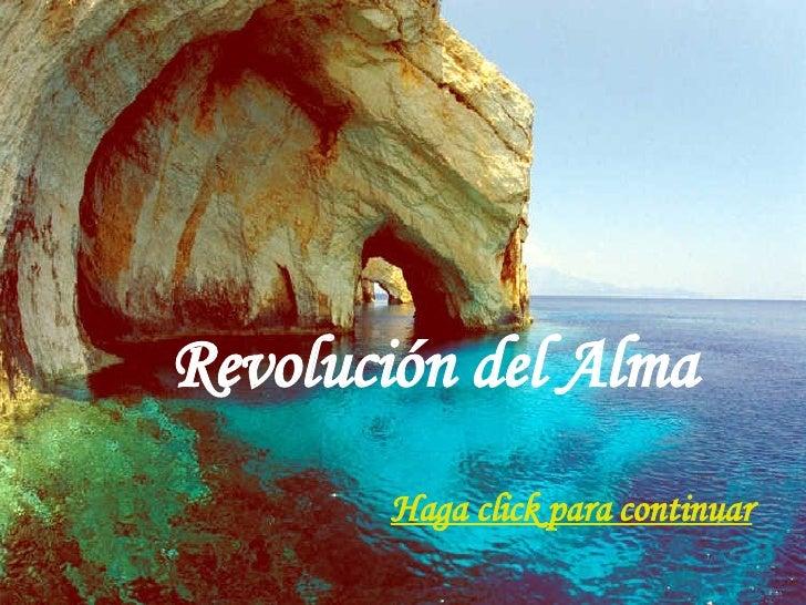 Revolución del Alma Haga click para continuar