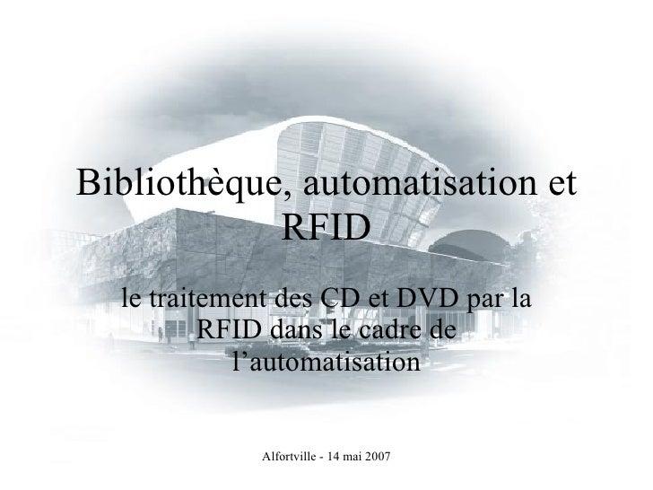 Bibliothèque, automatisation et RFID le traitement des CD et DVD par la RFID dans le cadre de l'automatisation