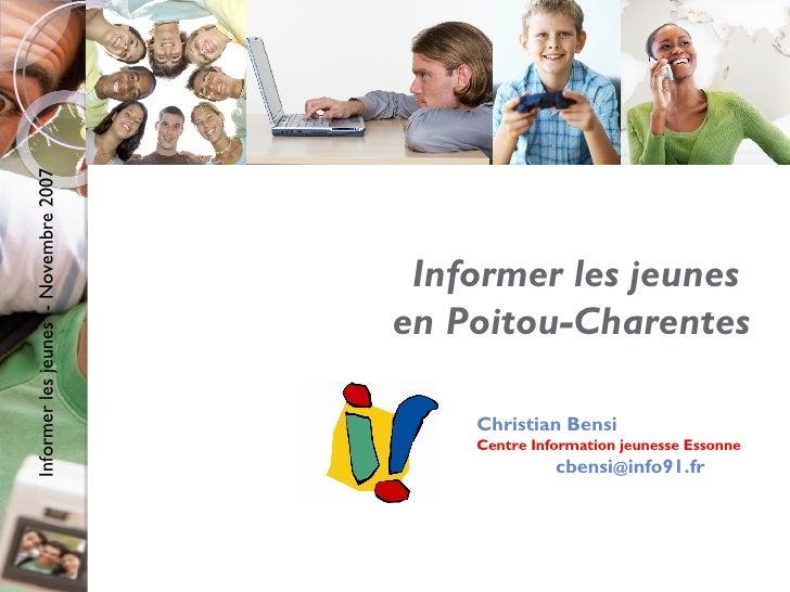 Informer les jeunes  en Poitou-Charentes Christian Bensi Centre Information jeunesse Essonne cbensi @ info91.fr