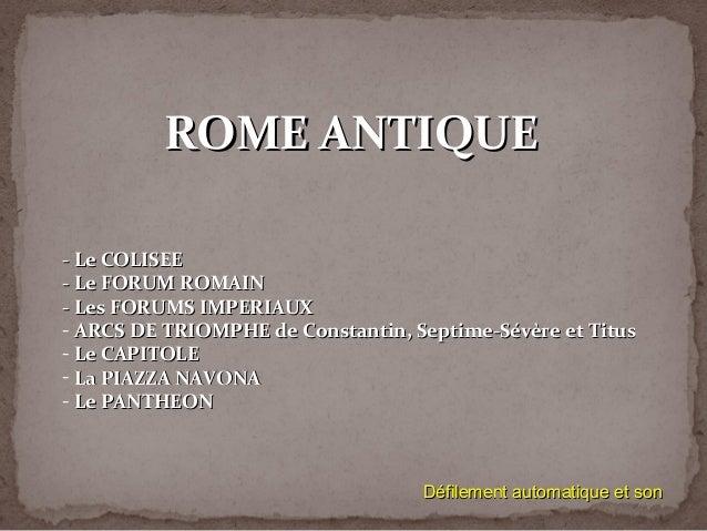 ROME ANTIQUEROME ANTIQUE - Le COLISEE- Le COLISEE - Le FORUM ROMAIN- Le FORUM ROMAIN - Les FORUMS IMPERIAUX- Les FORUMS IM...