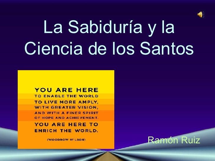 La Sabiduría y la Ciencia de los Santos Ramón Ruiz
