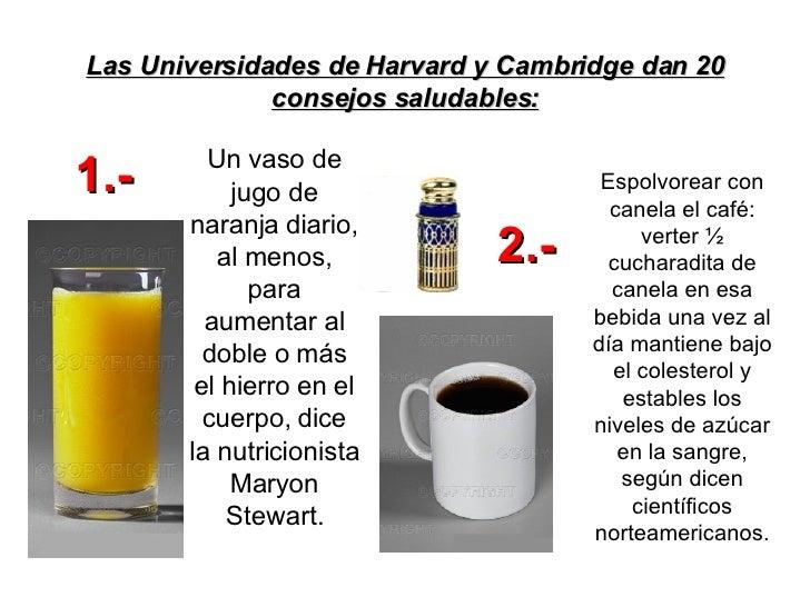 Las Universidades de Harvard y Cambridge dan 20 consejos saludables: Un vaso de jugo de naranja diario, al menos, para aum...