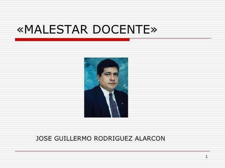 «MALESTAR DOCENTE» JOSE GUILLERMO RODRIGUEZ ALARCON