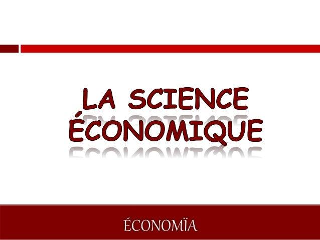 QU'EST-CE QUE LA SCIENCE ÉCONOMIQUE ?