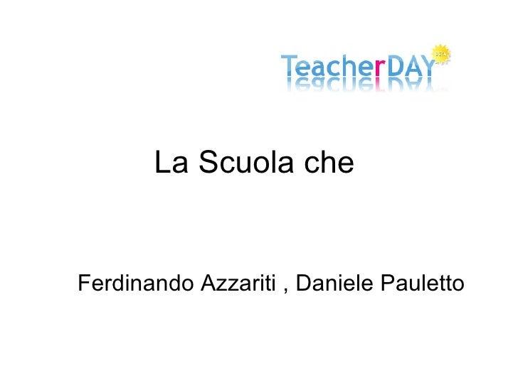 La Scuola che  Ferdinando Azzariti , Daniele Pauletto