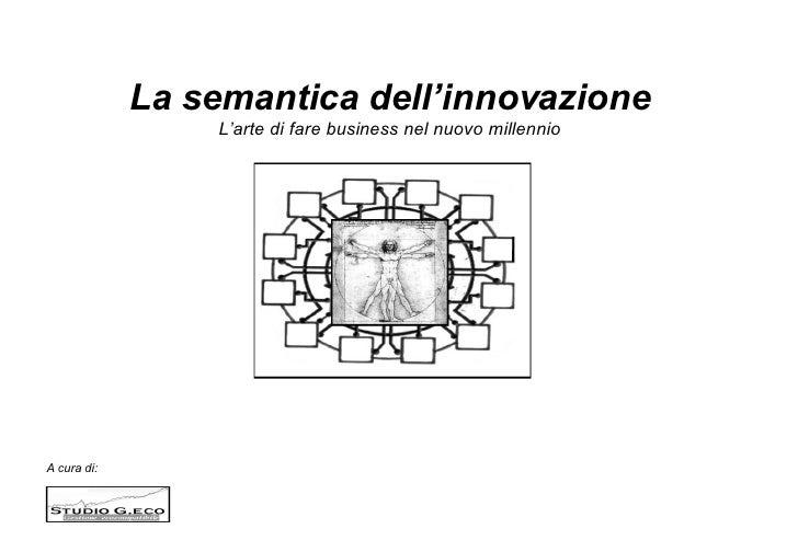 A cura di:  La semantica dell'innovazione L'arte di fare business nel nuovo millennio