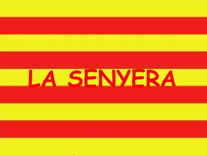 LA SENYERA