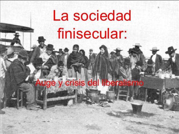 La sociedad finisecular: Auge y crisis del liberalismo