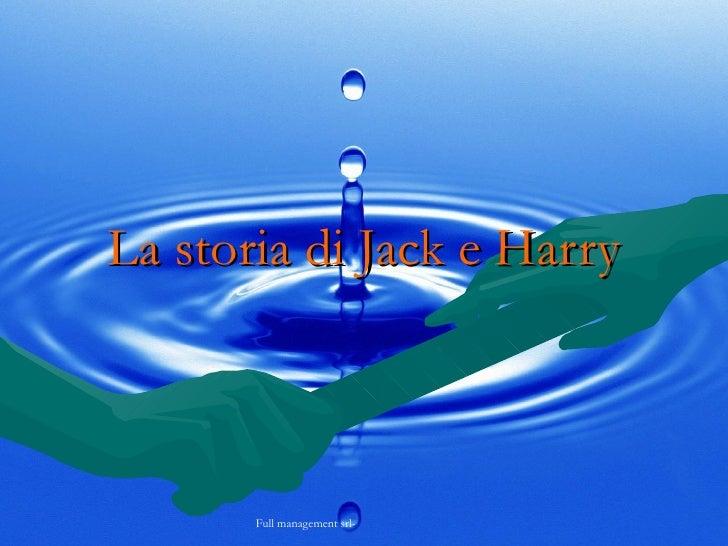 La storia di Jack e Harry