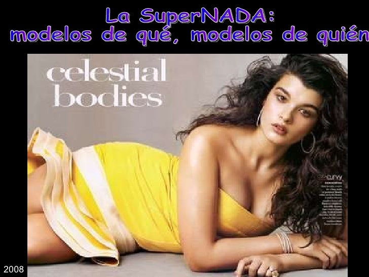 La SuperNADA: modelos de qué, modelos de quién 2008