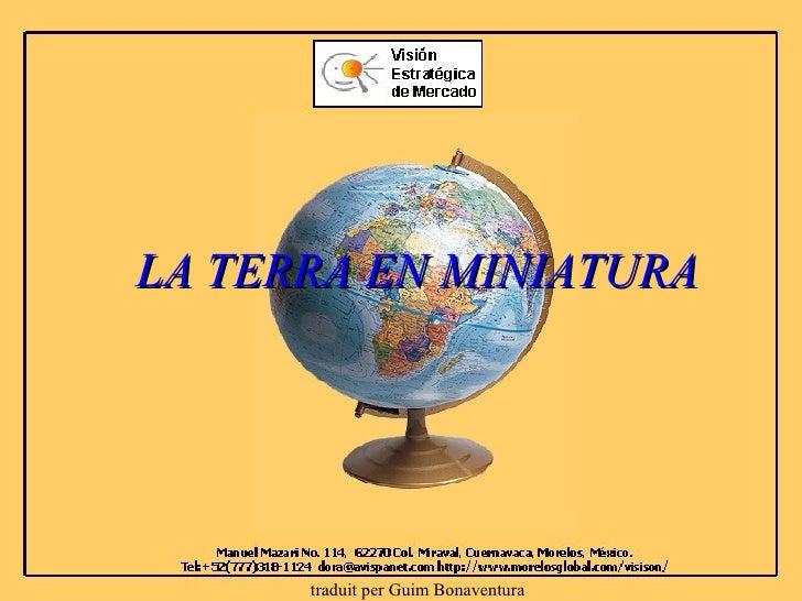 traduit per Guim Bonaventura LA TERRA EN MINIATURA
