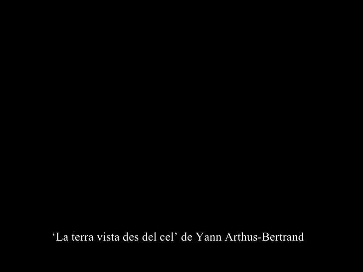 ' La terra vista des del cel' de Yann Arthus-Bertrand