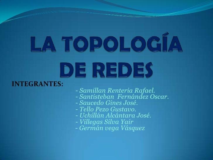INTEGRANTES:               - Samillan Renteria Rafael.               - Santisteban Fernández Oscar.               - Sauced...