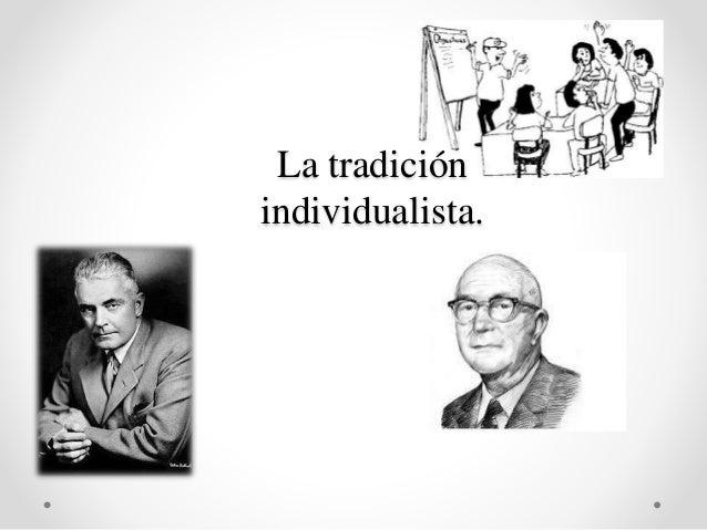 La tradición individualista.