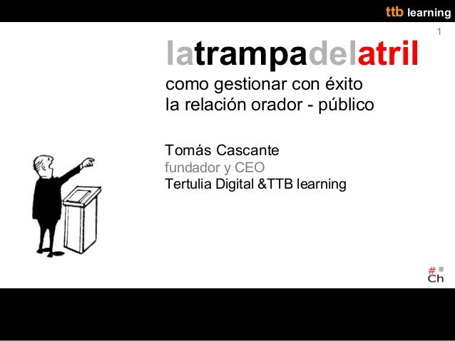 ttb learning                                          1latrampadelatrilcomo gestionar con éxitola relación orador - públic...
