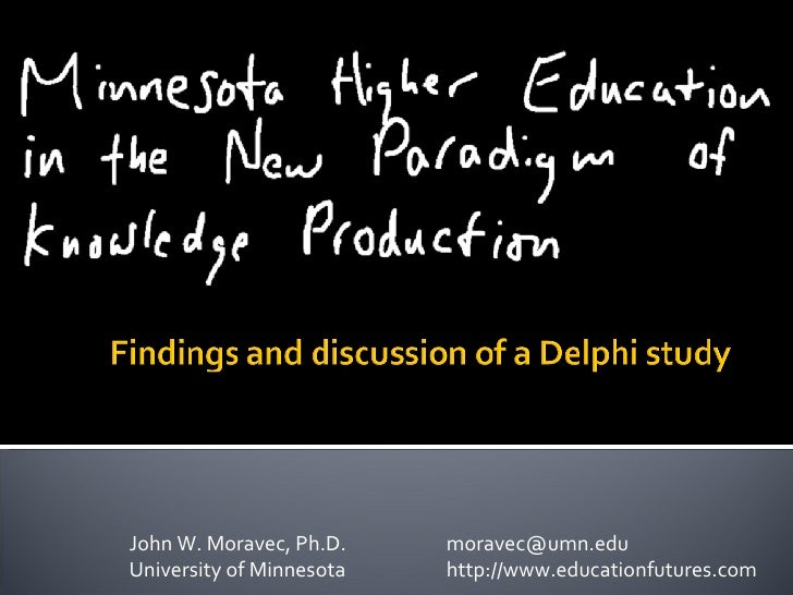 John W. Moravec, Ph.D. [email_address] University of Minnesota http://www.educationfutures.com