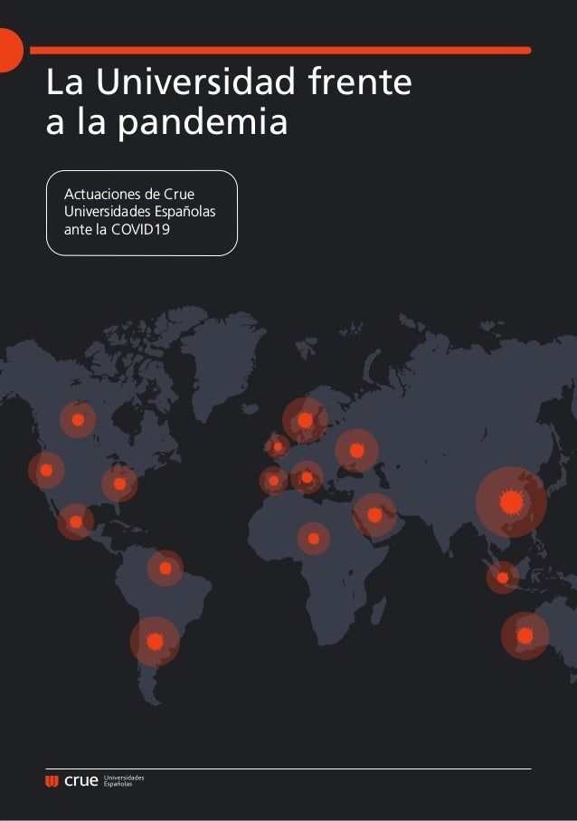 La Universidad frente a la pandemia Actuaciones de Crue Universidades Españolas ante la COVID19