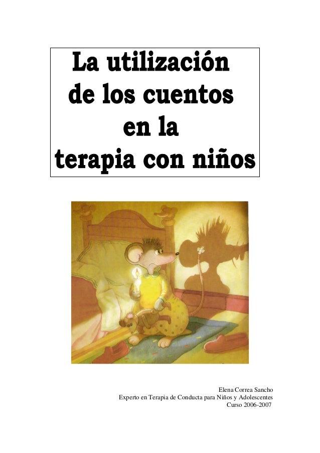 Elena Correa Sancho Experto en Terapia de Conducta para Niños y Adolescentes Curso 2006-2007