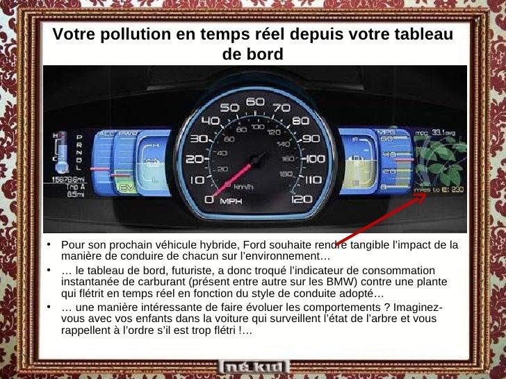 Votre pollution en temps réel depuis votre tableau de bord <ul><li>Pour son prochain véhicule hybride, Ford souhaite rendr...
